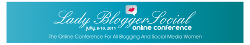 I'm Speaking at: Lady Blogger Social Online Conference