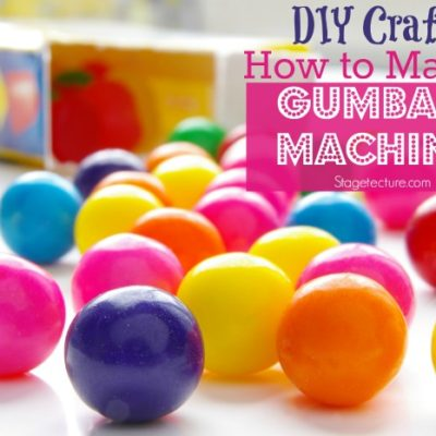 DIY Craft: How to Make Your Own Gumball Machine