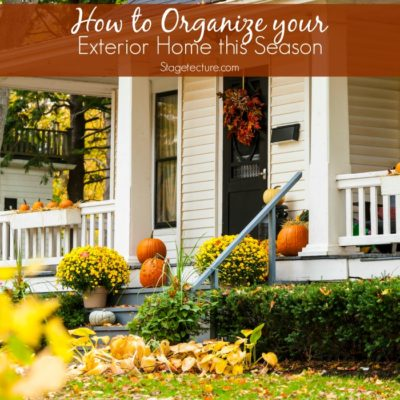 How to Organize Your Exterior Home this Season