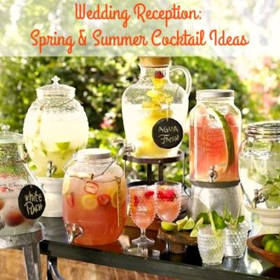Wedding Reception: Summer Cocktail Ideas
