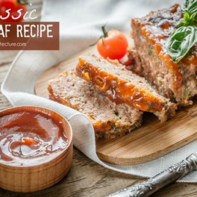 How to Make A Classic Meatloaf Recipe