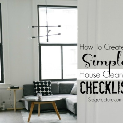How to Create A Simple House Cleaning Checklist