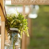 Mason Jar Crafts: DIY Mason Jar Ideas