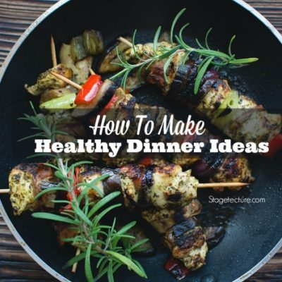 How to Make Healthy Dinner Ideas