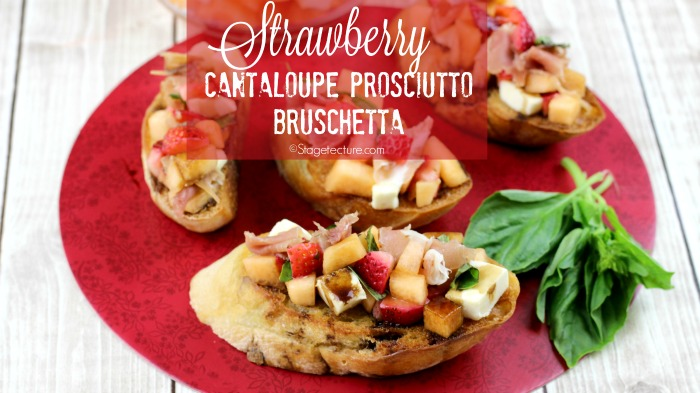 Strawberry recipes Cantaloupe Prosciutto Bruschetta