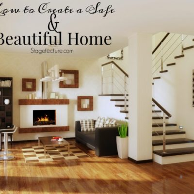 Home Safety: How to Create a Safe and Beautiful Home