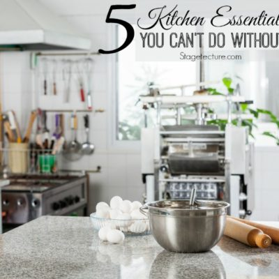 5 Kitchen Essentials your Home Can't Do Without