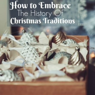 How to Embrace The History of Christmas Traditions