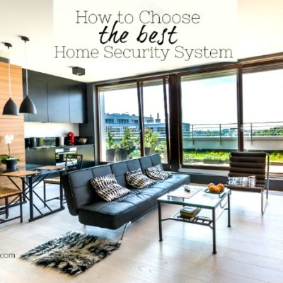 The Best Tips for Choosing the Right Home Security System