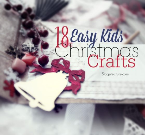 18 Easy Christmas Kids Crafts to Keep Them Busy