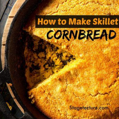 How to Make Homemade Cornbread Recipe in a Skillet