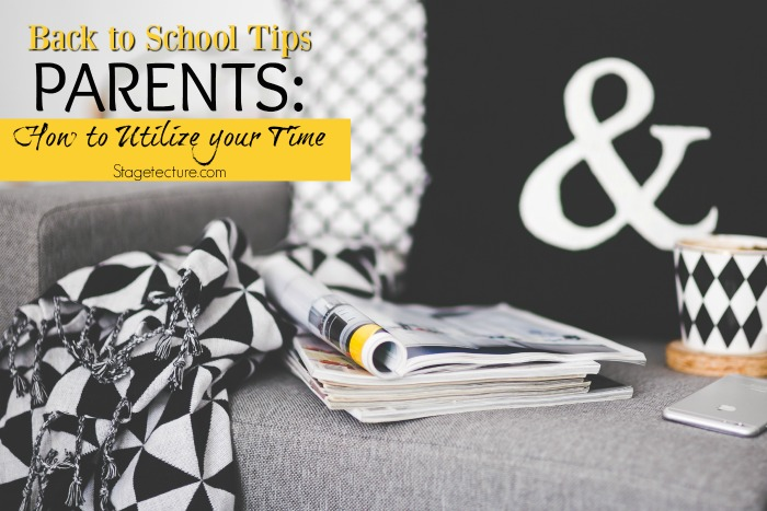 Back to School Tips: Parents – How to Utilize your Time