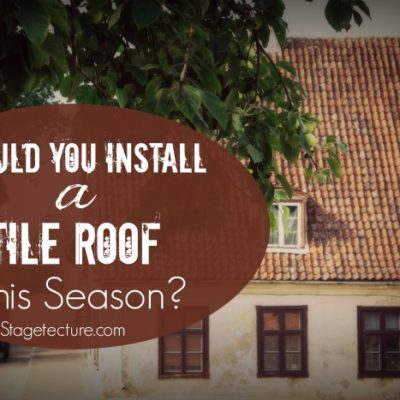 Should You Install a Tile Roof this Season?