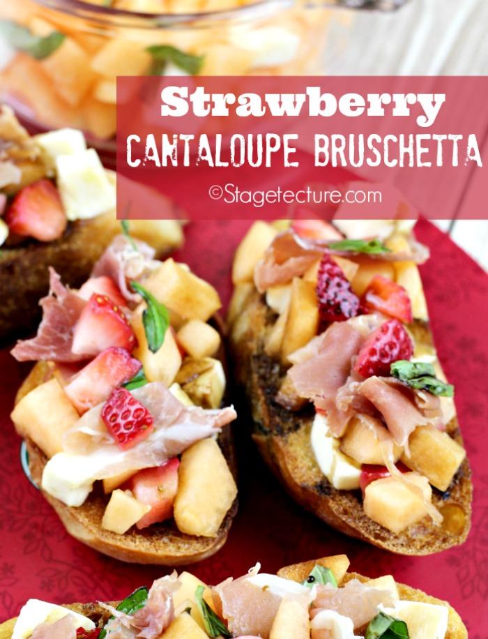 Strawberry recipe Cantaloupe Prosciutto Bruschetta