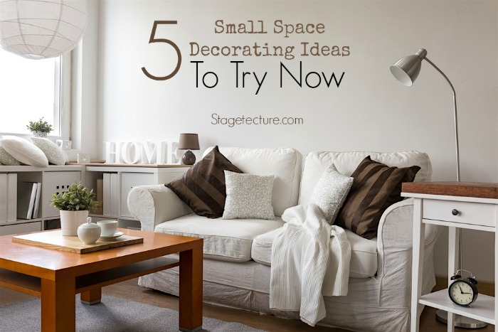 Decorating Ideas For Small Spaces Part - 17: 5 Small Space Decorating Ideas To Try Now!