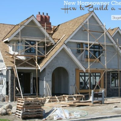 New Homeowner Checklist: How to Build a House