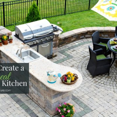 How to Create a Great Outdoor Kitchen this Season
